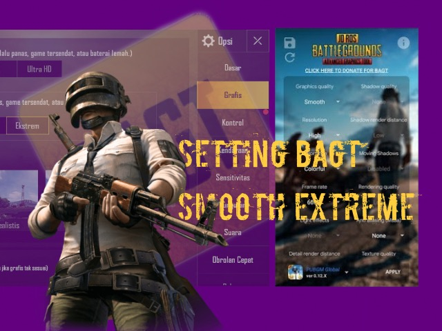 Setting smooth extreme pubg mobile dengan BAGT