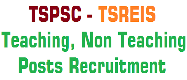 TSPSC,TSREIS,Teaching, Non Teaching Posts