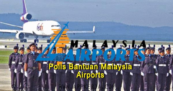 Temuduga Terbuka Polis Bantuan Malaysia Airports lelaki dan wanita