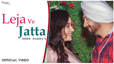 Presenting Song Leja ve jatta lyrics penned & sung by Inder Nagra. Latest Punjabi song Leja ve jatta features Inder Nagra & Bhavika Motwani.