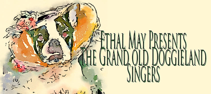 Ethal May's Grand Old Doggieland Singers