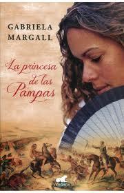 La Princesa de las Pampas, Gabriela Margall