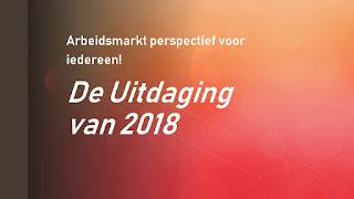 Arbeidsmarkt perspectief voor iedereen, de uitdaging van 2018