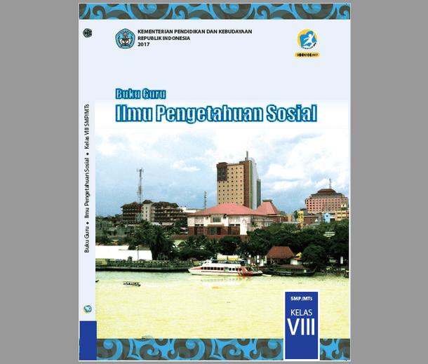 Buku Guru IPS Kelas VIII (8) SMP/MTS Kurikulum 2013 Revisi 2017