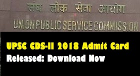 UPSC CDS-II 2018 Admit Card Out: Direct Link to Download