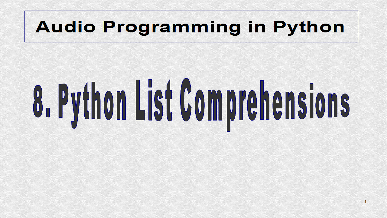 Audio Programming In Python: 8  Python List Comprehensions