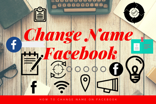 Can You Change Your Facebook Name<br/>