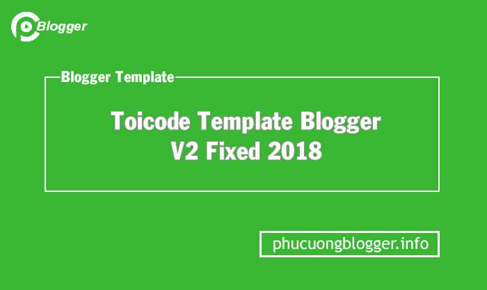 Toicode Template Blogger V2 Fixed 2018
