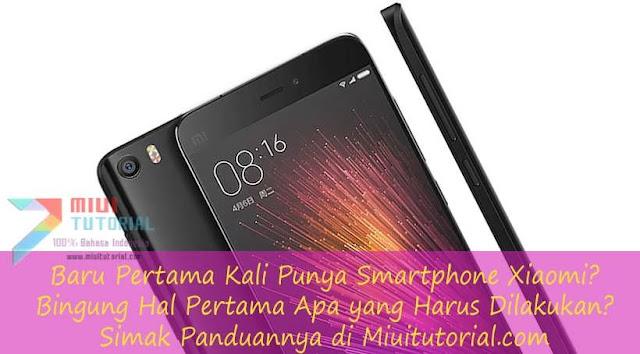 Baru Pertama Kali Punya Smartphone Xiaomi? Bingung Hal Pertama Apa yang Harus Dilakukan? Simak Panduannya di Miuitutorial.com