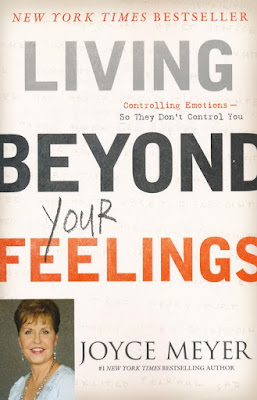 Living Beyond Your Feelings by Joyce Meyer Daily Favor Blog