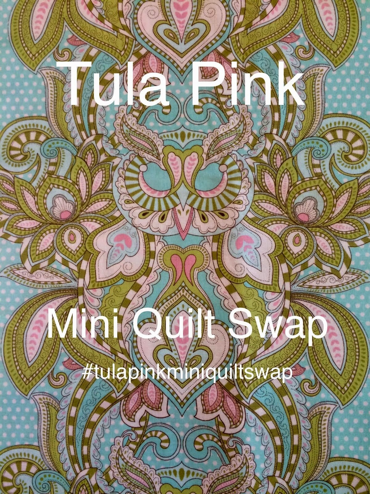 Tula Pink Mini Quilt Swap