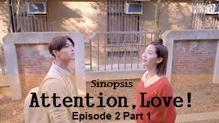 Sinopsis Attention, Love! Episode 2 Part 1