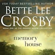 Memory House by Bette Lee Crosby