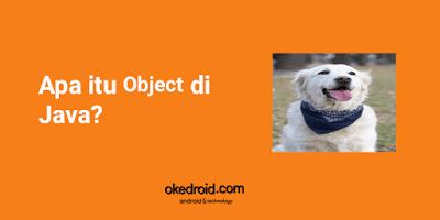 Apa itu Object di Java ?