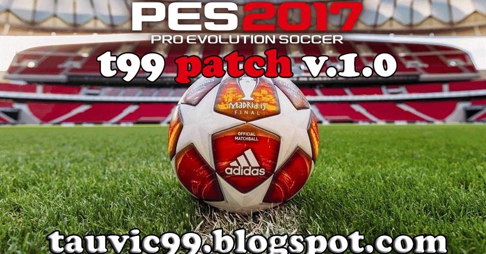 PES 2017 T99 Patch v 1 0 Season 2018/2019 ~ SoccerFandom com | Free