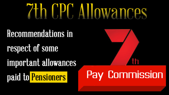 Recommendations in respect of some important allowances paid to Pensioners