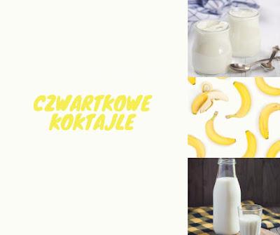 Czwartkowe koktajle #10- shake bananowy