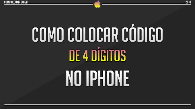 Como colocar código de 4 dígitos no iPhone