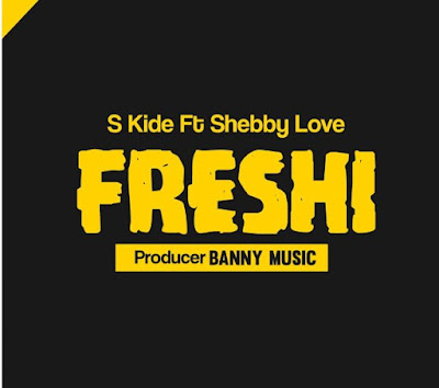 S Kide Ft Shebby Love - Freshi