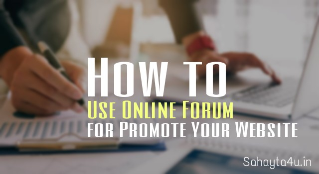 How To Use Online Forums for Promote Your Website