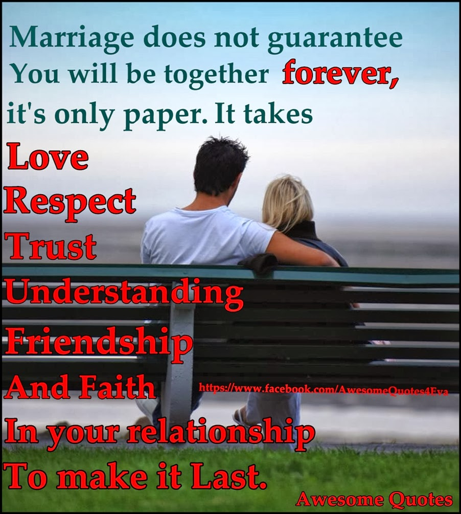 Marriage does not guarantee you will be to her forever