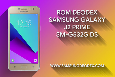INSTALL ROM DEODEX SAMSUNG G532G DS