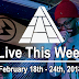 Live This Week: February 18th - 24th, 2018