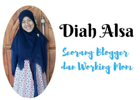 Diah Alsa Seorang Blogger dan Working Mom