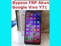 Bypass FRP Akun Google Dan Pattren Unlock Vivo Y71 1801 Dengan Mudah Free Tanpa Password No Flashing 100% Tested!