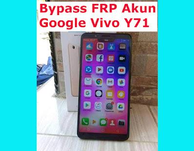 Bypass-FRP-Akun-Google-Hapus-Pola-Vivo-Y71-1801-Gratis