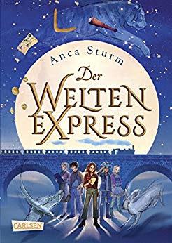 Neuerscheinungen im August 2018 #3 - Der Welten-Express 1 von Anca Sturm