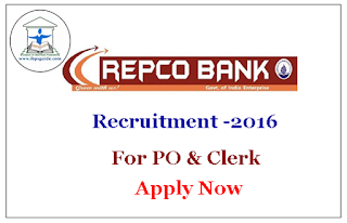Repco Bank PO & Clerk Recruitment : 2016 Apply Now