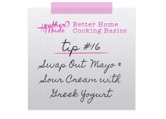 Better Home Cooking Basics no. 16 Swap Out Mayo & Sour Cream with Greek Yogurt