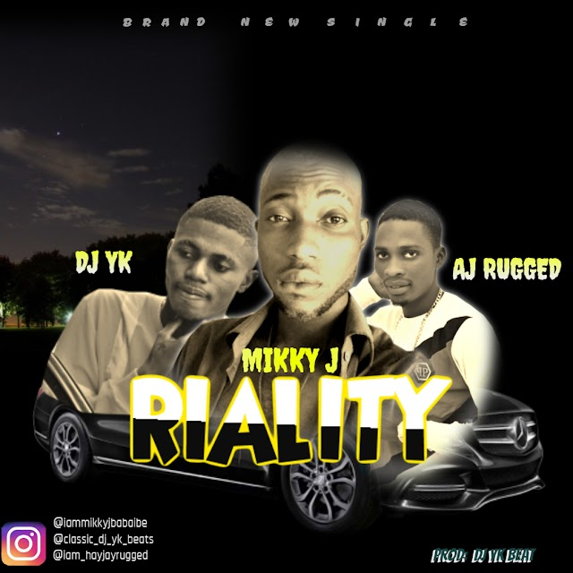 [Music] Mikky J x Dj Yk Beats x AJ Rugged – Reality