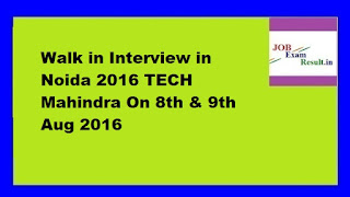 Walk in Interview in Noida 2016 TECH Mahindra On 8th & 9th Aug 2016