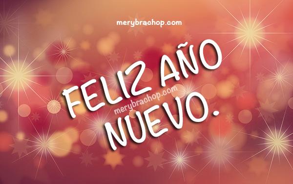 Frases, mensajes cristianos de feliz año nuevo con bonitas imágenes de buenos deseos de año nuevo por Mery Bracho. Año 2018. 31 de Diciembre 2017.