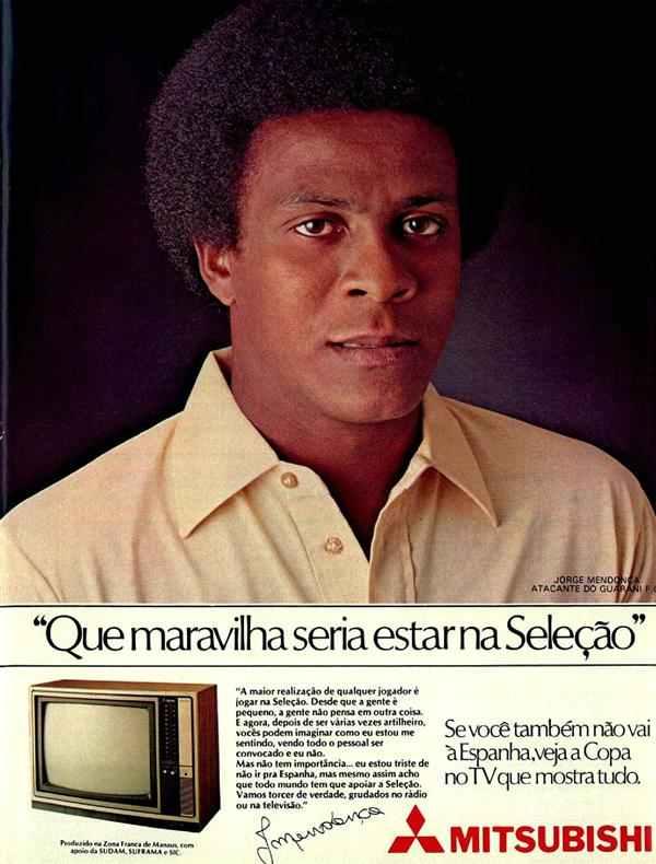 Propaganda da Mitsubishi em 1982 com o jogador Jorge Mendonça que ficou fora da Copa do Mundo