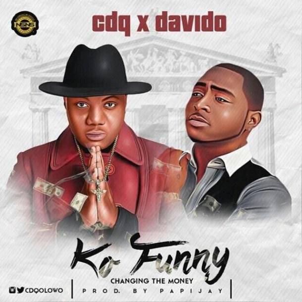 CDQ ft Davido – Ko Funny (Prod. By Papi Jay)