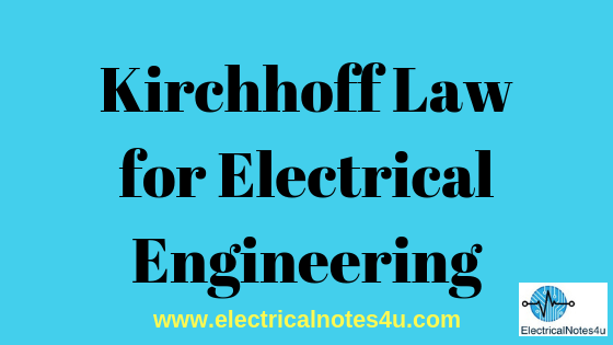 Kirchhoff Law for Electrical Engineering