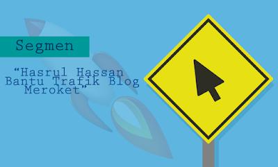 Segmen Hasrul Hassan Bantu Trafik Blog Meroket