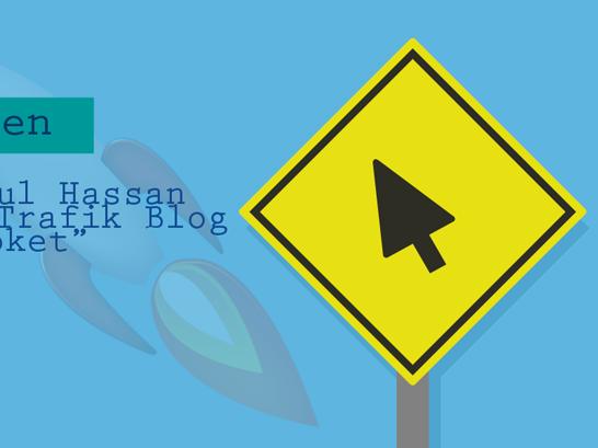 Segmen 'Hasrul Hassan Bantu Trafik Blog Meroket'