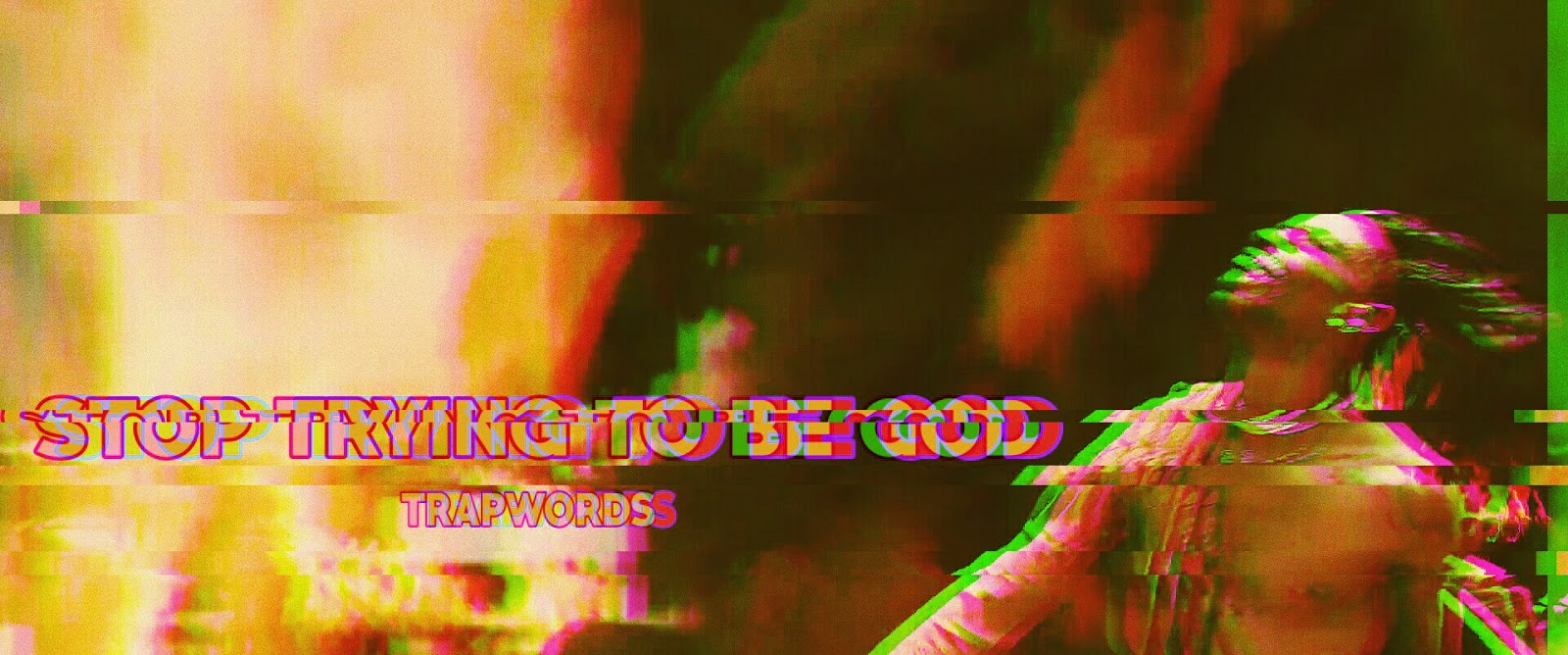Travis Scott stop trying to be god video song edits and lyrics