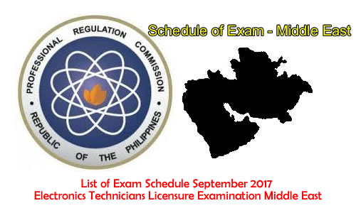 List of Exam Schedule September 2017 Electronics Technicians Licensure Examination Middle East