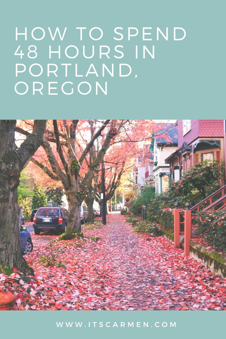 How to Spend 48 Hours in Portland, Oregon: Portland Travel Guide