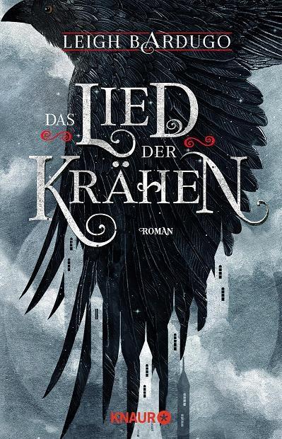 Bücherblog. Rezension. Buchcover. Das Lied der Krähen (Band 1) von Leigh Bardugo. Jugendbuch. Fantasy. Verlagsgruppe Droemer Knaur.