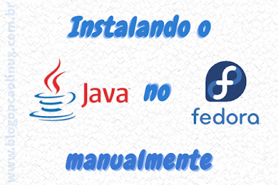 Instalando o Oracle Java (JRE) no Fedora Workstation