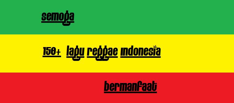 lagu reggae Indonesia yang enak untuk agan dengerin 150+ Lagu Reggae Indonesia Enak Terbaik Rekomendasi untuk Didengerin