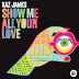 Kaz James Asks To Show Me All Your Love