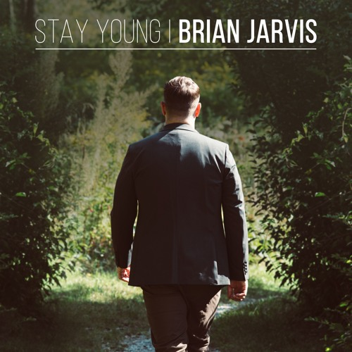 Brian Jarvis Unveils new Single 'Stay Young'