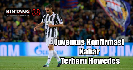 Juventus Konfirmasi Kabar Terbaru Howedes